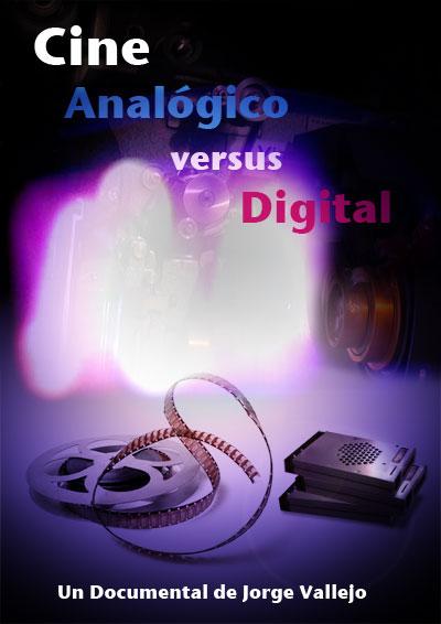 Cine Analógico versus Digital de Jorge Vallejo